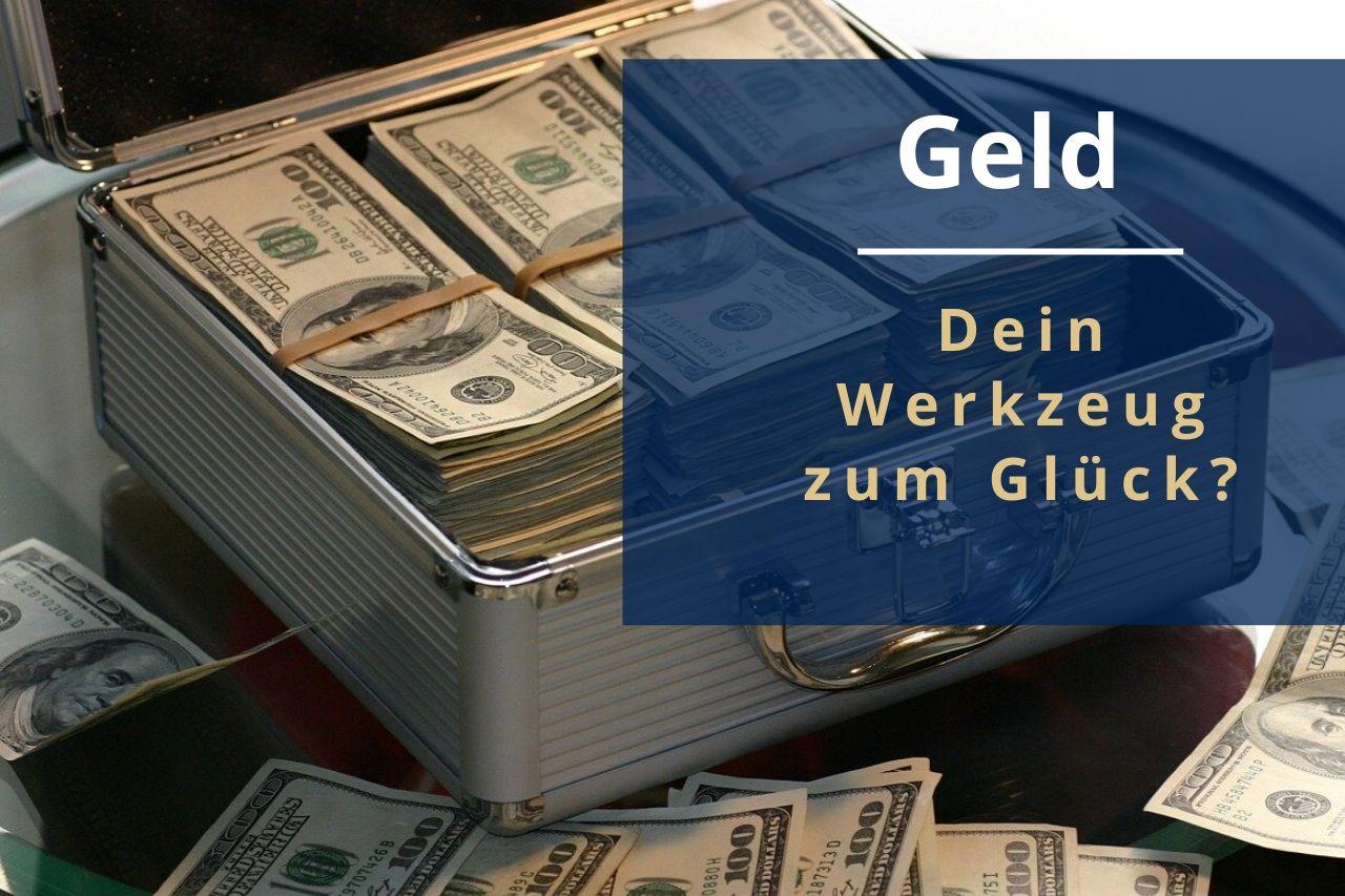 In diesem Beitrag erfährst du was Geld ist, wieso es so wichtig ist und weshalb Geld dein Werkzeug zum Glück sein kann.