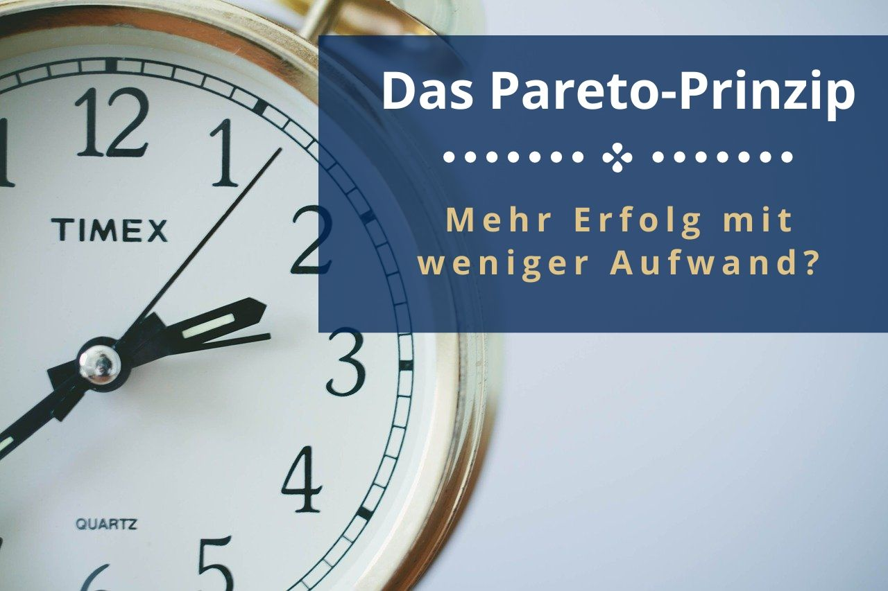 Das Pareto-Prinzip – Mehr Erfolg mit weniger Aufwand?